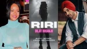 diljeet-new-song-riri