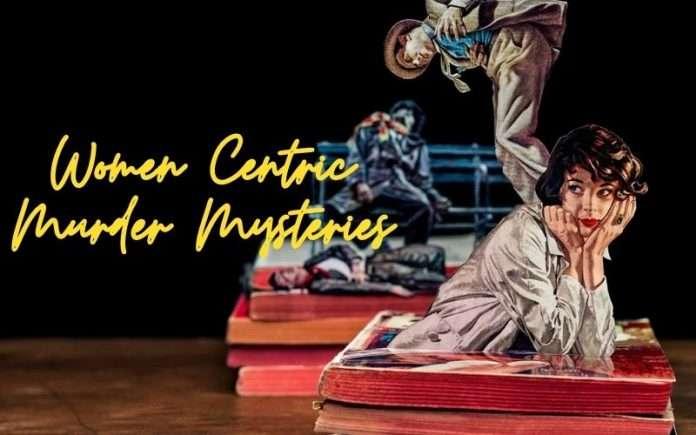 Women-centric murder mysteries